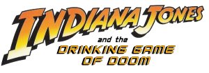 Indiana Jones and the Drinking Game of Doom